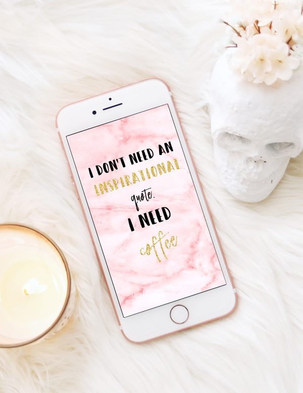 I don't need an inspirational quote – Free phone wallpaper